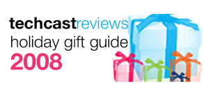 TechCast Reviews Holiday Gift Guide for 2008